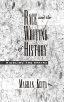Race and the Writing of History: Riddling the Sphinx