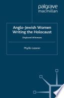 Anglo Jewish Women Writing The Holocaust