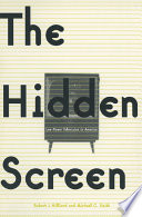 The Hidden Screen: Low Power Television in America  : Low Power Television in America