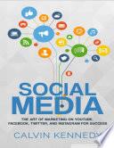 Social Media - The Art of Marketing on YouTube, Facebook, Twitter, and Instagram