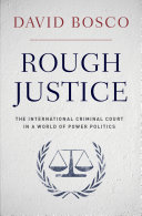 Rough Justice: The International Criminal Court's Battle to Fix the ...