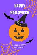 Happy Halloween Jack O Lantern Notebook