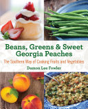 Beans  Greens   Sweet Georgia Peaches