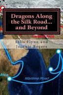 Dragons Along the Silk Road...and Beyond Pdf/ePub eBook