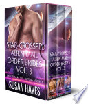 Star Crossed Alien Mail Order Brides Collection   Vol  3