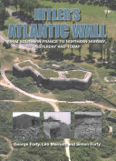 Hitler s Atlantic Wall Yesterday and Today