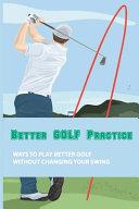 Better Golf Practice