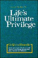 Life s Ultimate Privilege Book