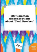 100 Common Misconceptions about Deal Breaker Book