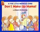 Don t Wake Up Mama  Book PDF