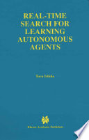 Real Time Search For Learning Autonomous Agents