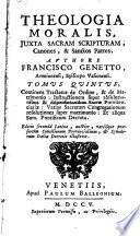 Theologia moralis, juxta Sacram Scripturam, canones, & Sanctos Patres ... Editio secunda Latina, auctior, etc. tom. 2, 5 Pdf/ePub eBook
