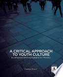 A Critical Approach To Youth Culture Book