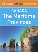 The Rough Guide Snapshot Canada: The Maritime Provinces