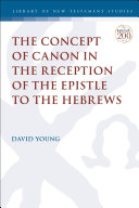 The Concept of Canon in the Reception of the Epistle to the Hebrews Pdf/ePub eBook