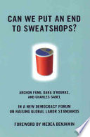 Can We Put an End to Sweatshops