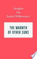 Insights on Isabel Wilkerson's The Warmth of Other Suns
