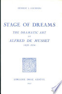Stage of Dreams : the Dramatic Art of Alfred de Musset (1828-1834)