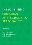 Pdf Insect Timing: Circadian Rhythmicity to Seasonality