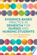 Evidence Based Practice In Dementia For Nurses And Nursing Students