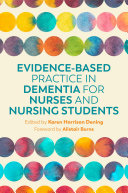 Evidence-Based Practice in Dementia for Nurses and Nursing Students