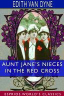 Aunt Jane s Nieces in the Red Cross  Esprios Classics