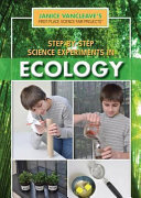 Step by Step Science Experiments in Ecology