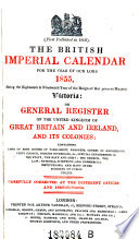 The British Imperial Calendar  on General Register of the United Kingdom of Great Britain and Ireland  and Its Colonies  etc