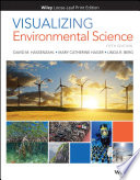 """Visualizing Environmental Science"" by David M. Hassenzahl, Mary Catherine Hager, Linda R. Berg"