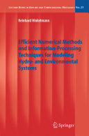 Efficient Numerical Methods and Information Processing Techniques for Modeling Hydro  and Environmental Systems