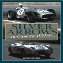 Silver Arrows in Camera  1951 55