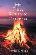 Me Three: Return to Darkness