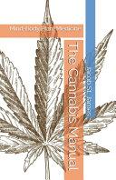 The Cannabis Manual  Mind Body Plant Medicine