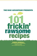 101 Frickin  Rawsome Recipes
