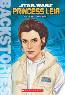 Princess Leia  Royal Rebel  Backstories