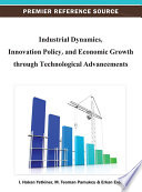 Industrial Dynamics  Innovation Policy  and Economic Growth through Technological Advancements Book