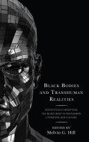 Black Bodies and Transhuman Realities [Pdf/ePub] eBook