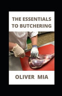 The Essentials To Butchering