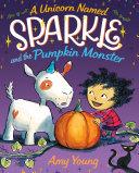A Unicorn Named Sparkle and the Pumpkin Monster Pdf/ePub eBook