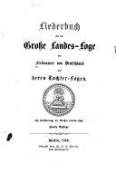 Liederbuch für die Grosse landes-loge der Freimaurer von Deutschland und deren tochter-logen ...