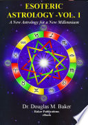 Esoteric Astrology A New Astrology For A New Millennium