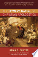 The Layman s Manual on Christian Apologetics