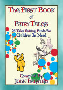 THE FIRST BOOK OF FAIRY TALES - 26 Illustrated Childrens Stories raising funds for the BBC's CHILDREN IN NEED