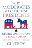 Why Moderates Make the Best Presidents