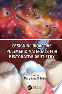 Designing Bioactive Polymeric Materials For Restorative Dentistry Book