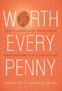 Worth Every Penny: Build a Business That Thrills Your Customers and Still Charge What You're Worth Pdf/ePub eBook