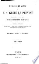 Mémoires et notes de M. Auguste Le Prevost pour servir à l'histoire du département de l'Eure