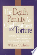 The Death Penalty As Cruel Treatment And Torture