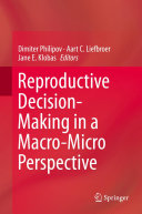 Reproductive Decision Making in a Macro Micro Perspective