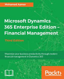 Microsoft Dynamics 365 Enterprise Edition    Financial Management   Third Edition